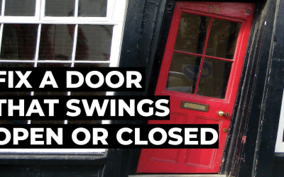 How To Fix A Door that Swings Open or Closed