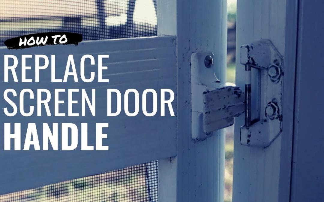 How to Fix A Screen Door Handle
